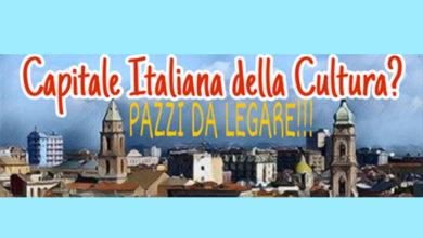 Photo of Capitale della cultura: UNA CANDIDATURA PER PAZZI DA LEGARE!