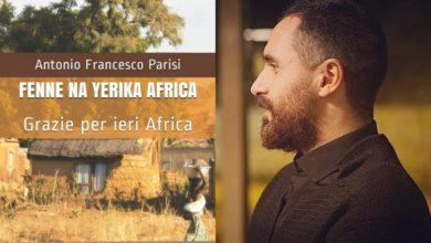 Photo of FENNE NA YERIKA AFRICA – GRAZIE PER IERI AFRICA!  IL VIAGGIO INTERIORE DI ANTONIO FRANCESCO PARISI