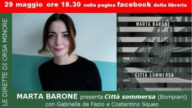 Photo of LE DIRETTE DELL'ORSA:MARTA BARONE  presenta  CITTÀ SOMMERSA