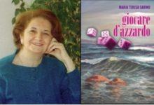 """Photo of """" GIOCARE D'AZZARDO"""" DI MARIA TERESA SAVINO   UN LIBRO CENTRALE NEL PERCORSO DELLA POETESSA SANSEVERESE"""